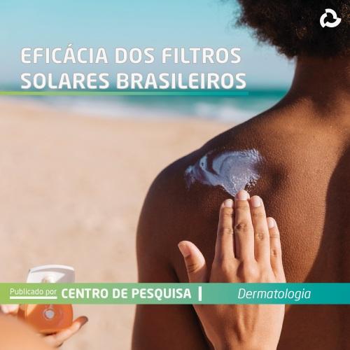 Eficácia dos filtros solares brasileiros