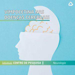 Vimpocetina nas doenças cerebrais