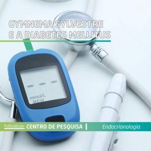 Gymnema sylvestre e a diabetes mellitus