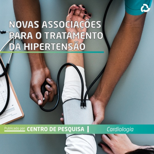 Novas associações para o tratamento da hipertensão