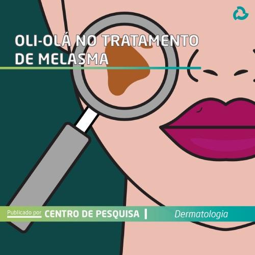 Oli-olá no tratamento de melasma