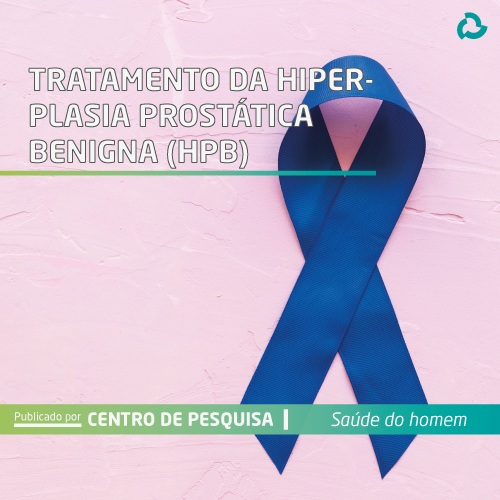 Tratamento da hiperplasia prostática benigna (HPB)