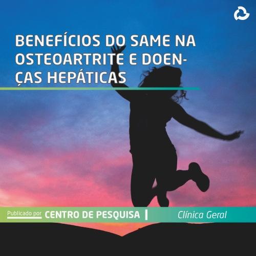 Benefícios do same na osteoartrite e doenças hepáticas