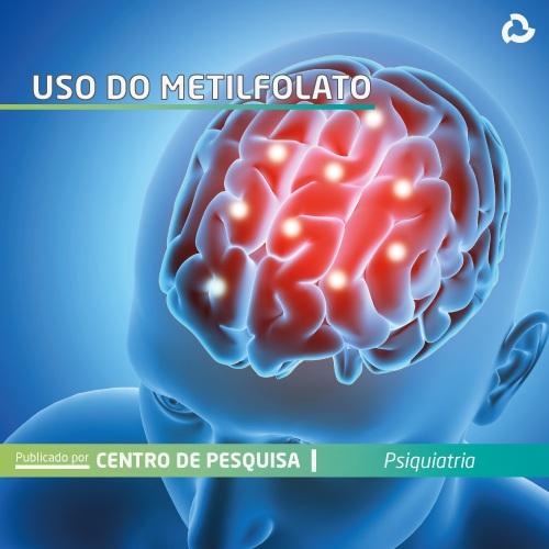 Uso do metilfolato - cérebro