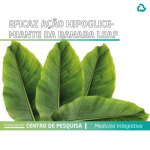 Eficaz ação hipoglicemiante da banana leaf - folha de banana