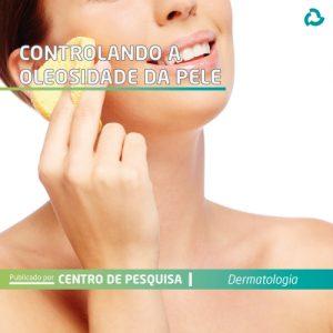Controlando a oleosidade da pele