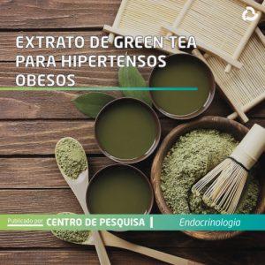 Extrato de green tea para hipertensos obesos