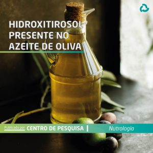 Hidroxitirosol presente no azeite de oliva