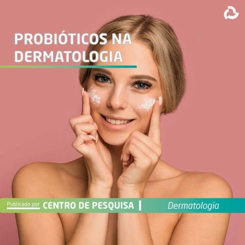 Probióticos na dermatologia