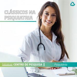 Clássicos na psiquiatria - médica