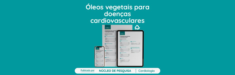 Óleos-vegetais-para-prevenção-de-doenças-cardiovasculares