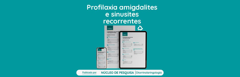 Profilaxia-amigdalites-e-sinusites-recorrentes